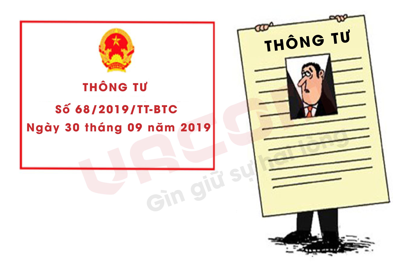 9 điểm lưu ý Thông tư số 68/2019/TT-BTC ngày 30 tháng 09 năm 2019